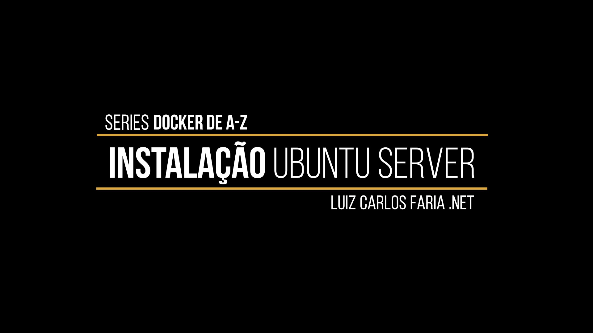 Docker – de A a Z – 03 – Ubuntu Server 16.04 no VirtualBox