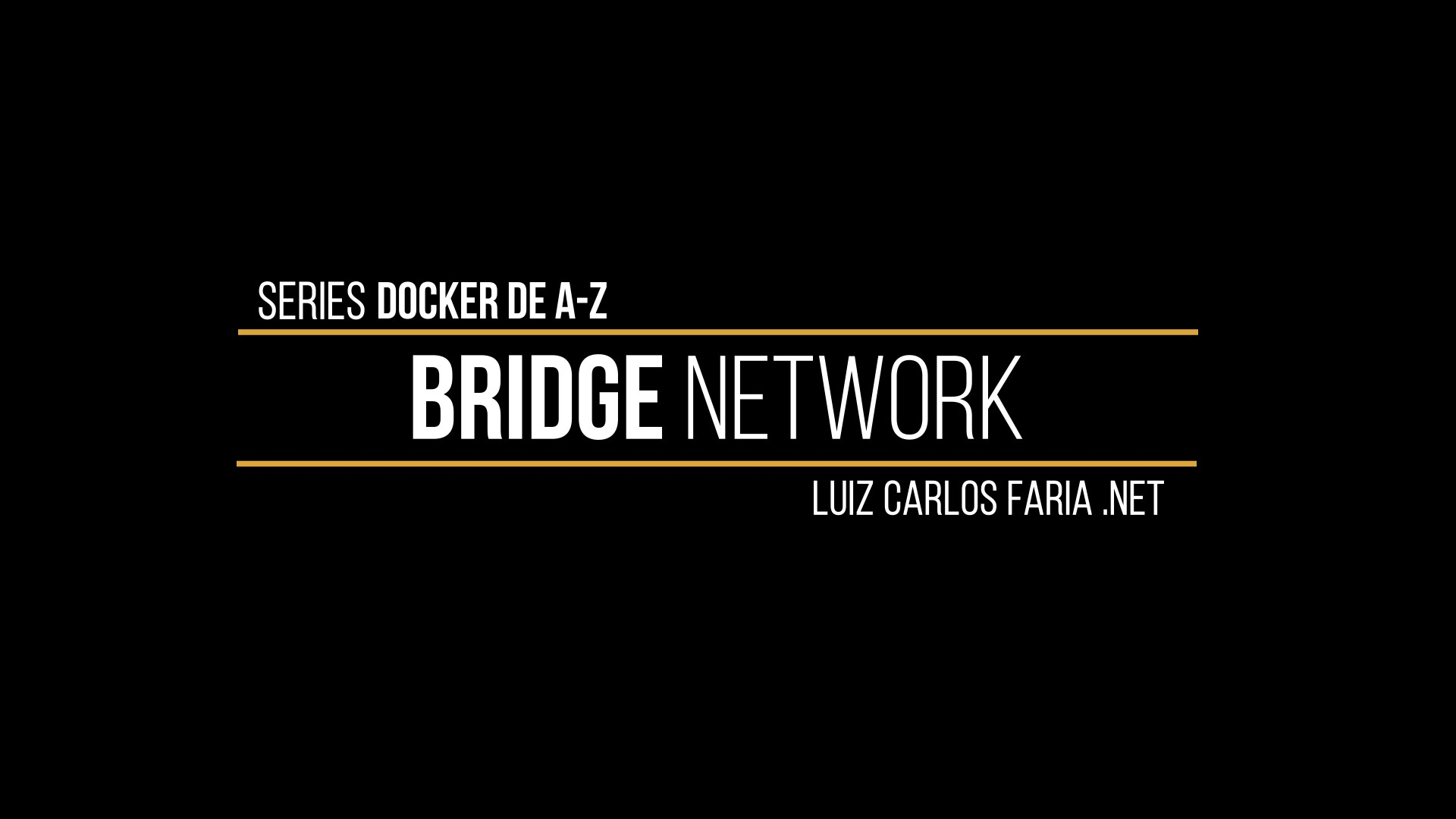 Docker – de A a Z – 13 – Bridge Network