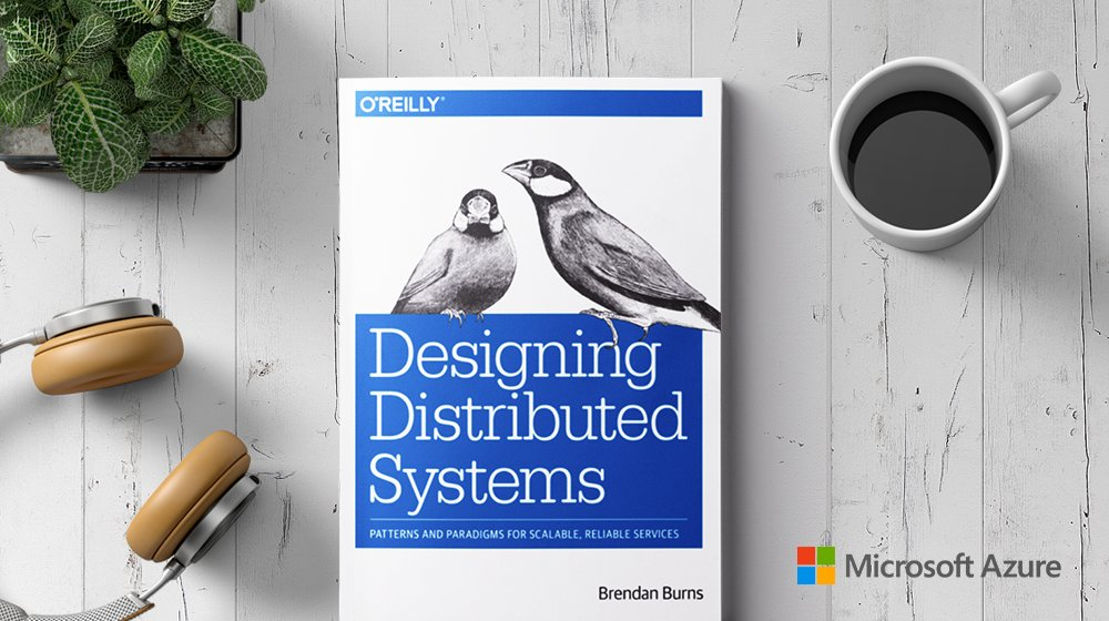 [EBOOK] Designing Distributed Systems by Brendan Burns