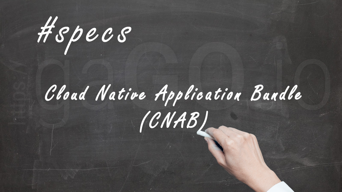 CNAB – Cloud Native Application Bundle