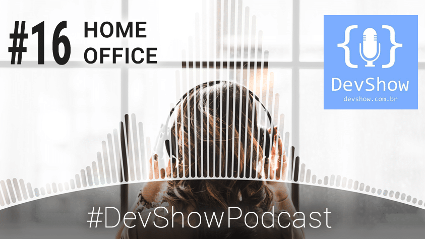 DevShow #EP16 – Home Office